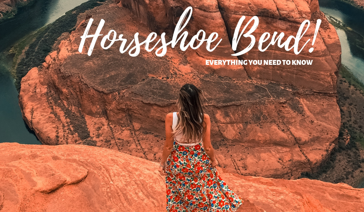 USA ROAD TRIP - THINGS TO KNOW BEFORE VISITING HORSESHOE BEND