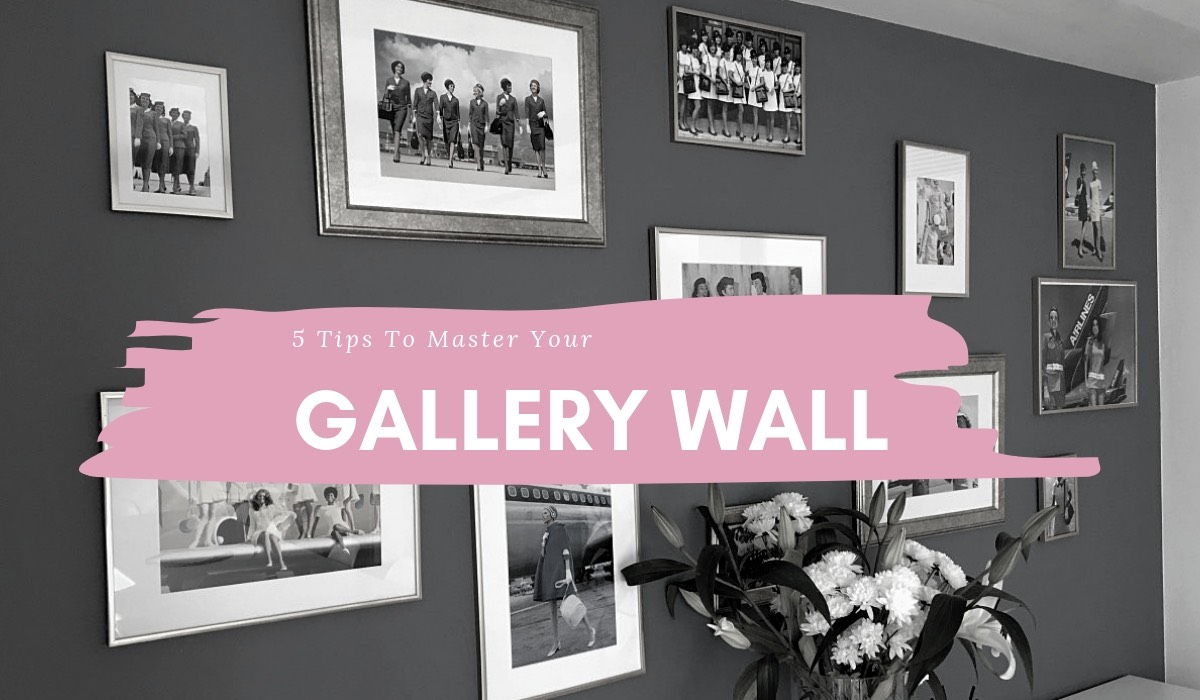 5 TIPS FOR MASTERING THE PERFECT GALLERY WALL