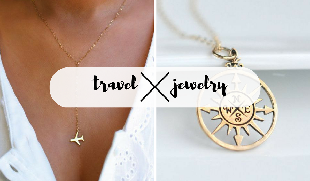 #TRAVELFASHION: TRAVEL-INSPIRED JEWELRY