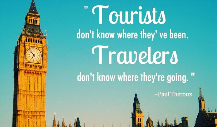 Are you a Tourist or a Traveler?