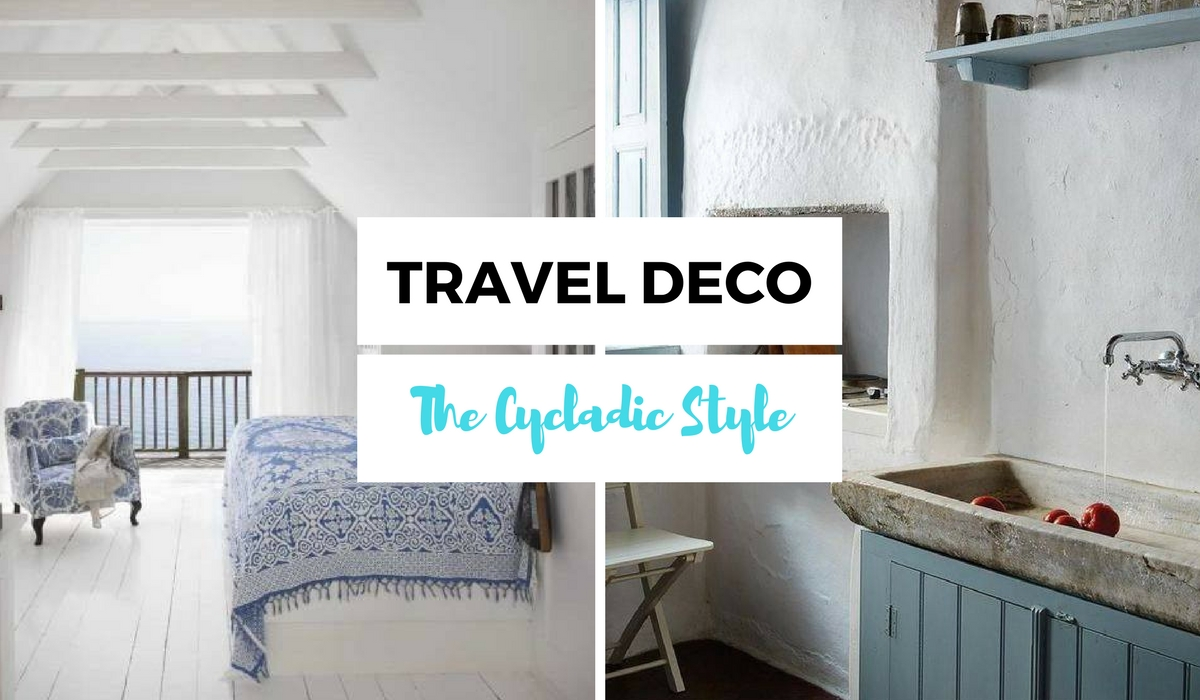 DECORATIVE TRAVEL IDEAS: THE CYCLADIC STYLE