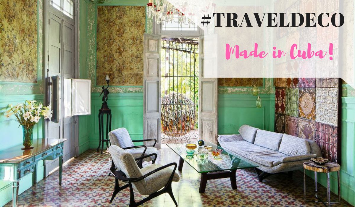 TRAVEL DECO IDEAS: CUBAN INSPIRED INTERIOR