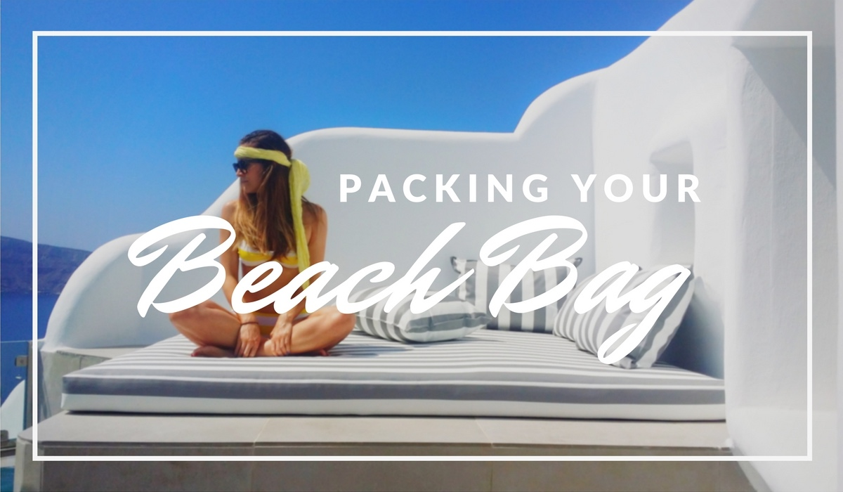 PACKING YOUR BEACH BAG